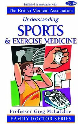 Understanding Sports and Exercise Medicine (Family Doctor Series)-Greg R. McLat
