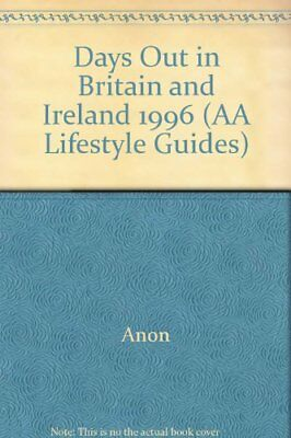 Days Out in Britain and Ireland 1996 (AA Lifestyle Guides)-Anon