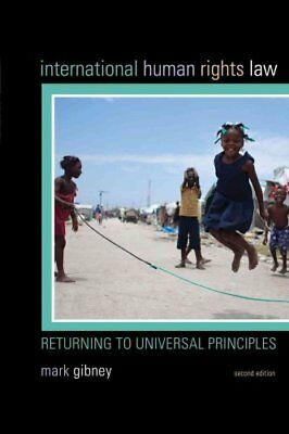 International Human Rights Law Returning to Universal Principles 9781442249103
