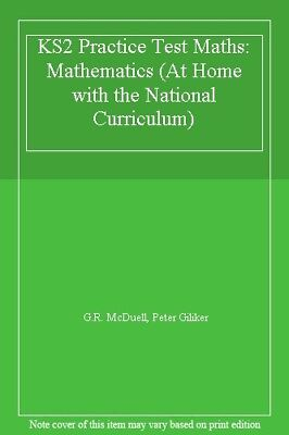 KS2 Practice Test Maths: Mathematics (At Home with the National Curriculum)-G.R