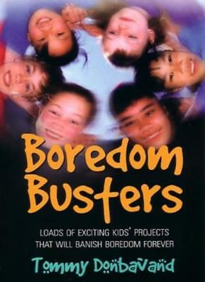Boredom Busters: Loads of exciting kids' projects that will banish boredom fo.