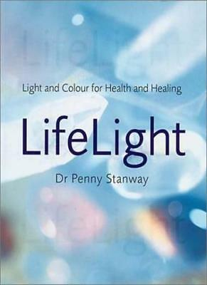 Life Light: Light and Colour for Health and Healing-Dr Penny Stanway