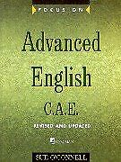 Focus on Advanced English: C.A.E.for the Revised Exam-Sue O'Connell