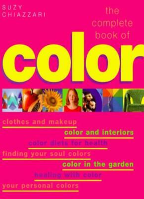 Colour (The Complete Book of...): Using Colour for Lifestyle, Health and Well.