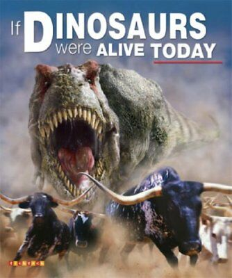 If Dinosaurs Were Alive Today-Dougal Dixon