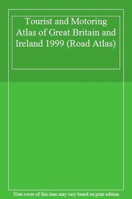 Tourist and Motoring Atlas of Great Britain and Ireland 1999 (Road Atlas)-