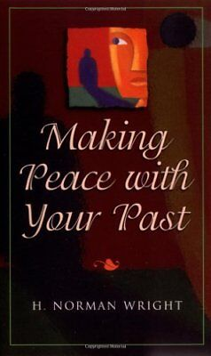 Making Peace with Your Past-H.N. Wright