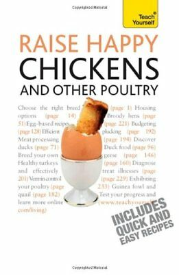 Raise Happy Chickens and Other Poultry: Teach Yourself-Victoria Roberts