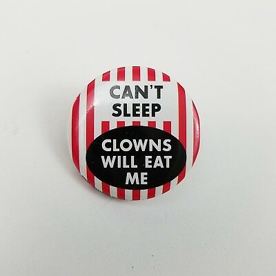 """""""can't Sleep Clowns Will Eat Me !""""... Scary Clown Pinback Button... (Cool Pin)"""