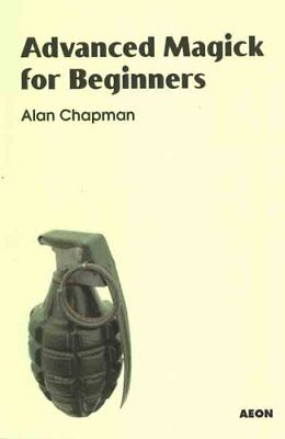 Advanced Magick for Beginners by Alan Chapman 9781904658412 (Paperback, 2008)