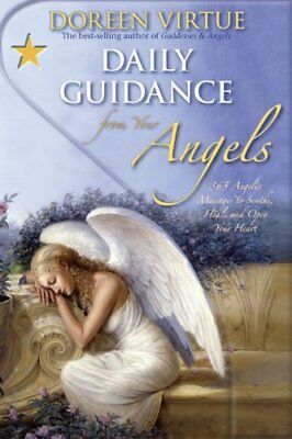 Daily Guidance From Your Angels: 365 Angelic Messages To Sooth ..9781401917166