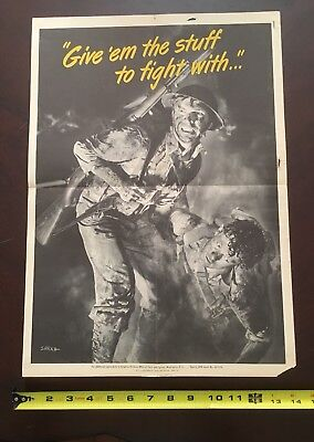 "1942 WW2 WWll Original ""GIVE 'EM THE STUFF TO FIGHT WITH"" Poster 14x20"""