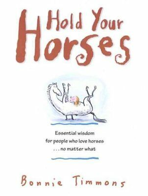 Hold Your Horses by Bonnie Timmons 9780761115366 (Paperback, 2003)