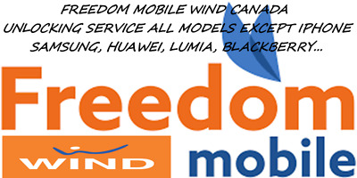 FREEDOM MOBILE / WIND Canada  UNLCOKING SERVICE ALL MODELS EXCEPT IPHONE