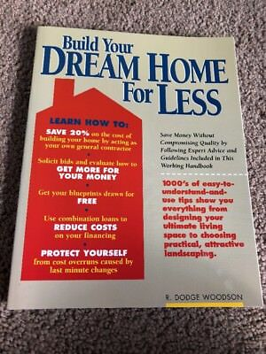 Build Your Dream Home for Less Woodson, R Dodge Paperback