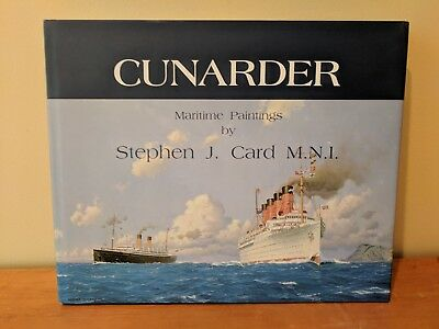 Cunarder - Maritime Paintings by Stephen Card OOP H/C Book - New Condition.
