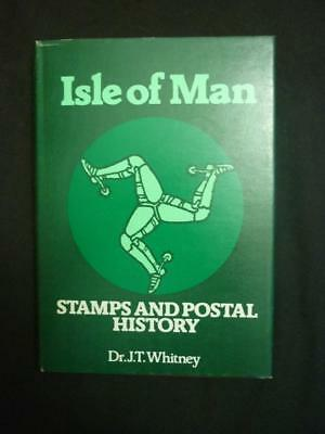 ISLE OF MAN STAMPS AND POSTAL HISTORY by DR J T WHITNEY