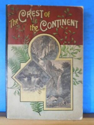 Crest of the Continent by Ernest Ingersoll with MAP 1889