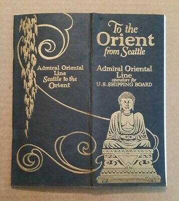 """""""To The Orient From Seattle"""" Admiral Oriental Line,Brochure,1923"""