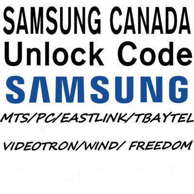 Samsung Canada Service For Wind/ Freedom Mobile / Videotron / Mts / Pc / Eastlin