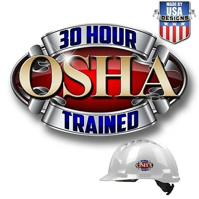 30 Hour OSHA Trained Hard Hat Deluxe Decal Safety Helmet Sticker Worker 10168