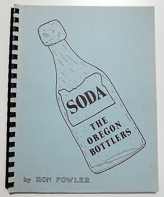 Book: Soda, The Oregon Bottlers by Ron Fowler (1975) rare bottle history
