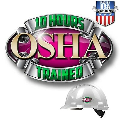 10 Hour OSHA Trained Hard Hat Deluxe Decal Safety Helmet Sticker Worker 10166