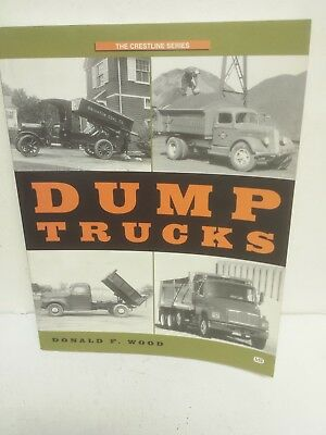 Dump Trucks - The Crestline Series by Donald Wood 224 pages