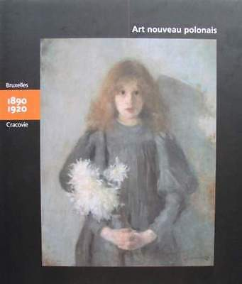 BOOK/GUIDE : POLISH ART NOUVEAU 1890 - 1920 (Brussels - Cracovie, polonais )