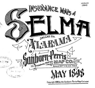 Selma, Alabama Sanborn Map© sheets made in 1898  with 14 maps on a  CD