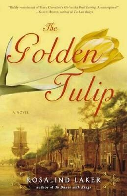 The Golden Tulip by Rosalind Laker 9780307352576 (Paperback, 2007)