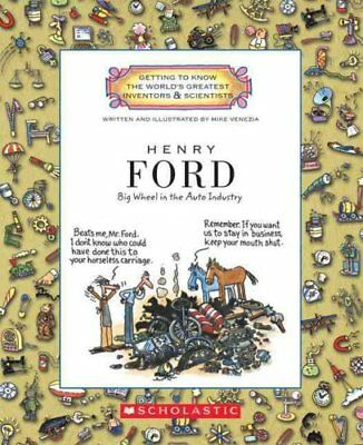 Henry Ford Big Wheel in the Auto Industry by Mike Venezia 9780531213353