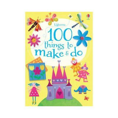 100 Things to Make & Do by Fiona Watt
