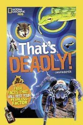 That's Deadly by Crispin Boyer (author), National Geographic Kids (author)