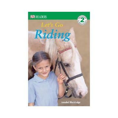 DK Readers L2: Let's Go Riding by Annabel Blackledge (author)
