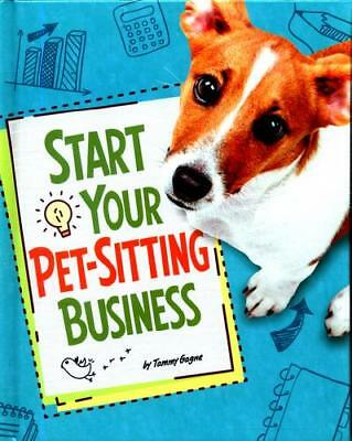 Start Your Pet-Sitting Business by Tammy Gagne (author)
