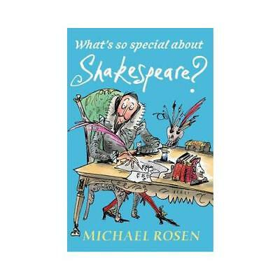 What's So Special About Shakespeare? by Michael Rosen, Sarah Nayler (illustra...