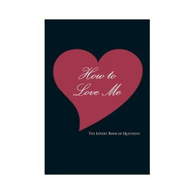How to Love Me by Ali Davis
