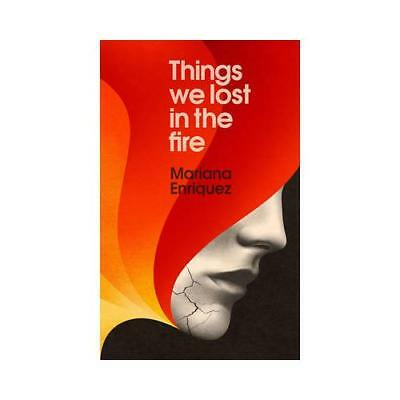 The Things We Lost in the Fire by Mariana Enriquez (author)