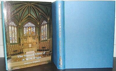 The STAINED GLASS Windows of A W N PUGIN Stanley A Shepherd 1st Ed DESIGN Style