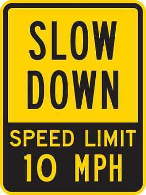Sign,Slow Down Speed Limit 10 MPH,24x18 LYLE T1-1029-EG_18x24