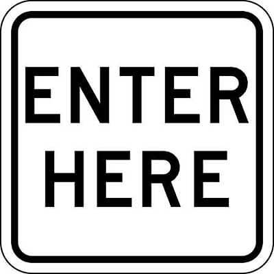 Traffic Sign,18 x 18In,BK/WHT,Enter Here LYLE LR7-65-18HA