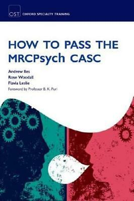 How to Pass the MRCPsych CASC by Andrew Iles (author), Rose Woodall (author),...