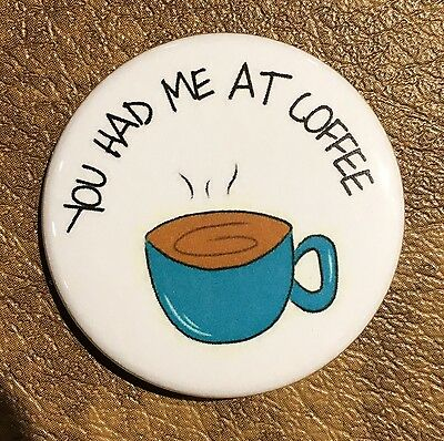 Coffee Pin Button Magnet Coffee Drink Funny Homemade Art Gift Decor Accessory