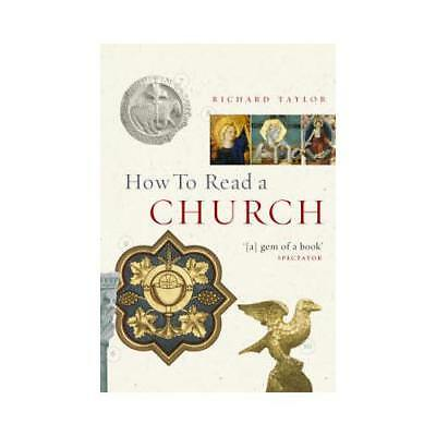 How to Read a Church by Dr Richard Taylor (author)