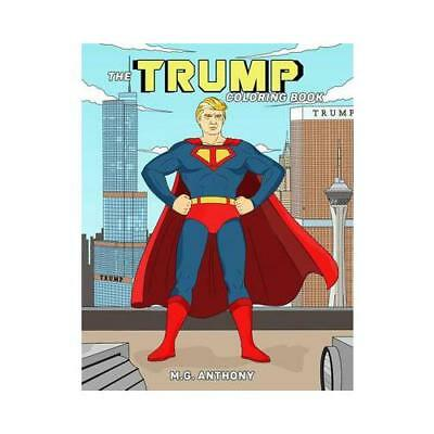 Trump Coloring Book, The by M. G. Anthony (author)