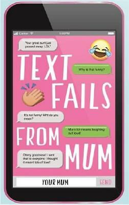 Text Fails from Mum by Your Mum (author)