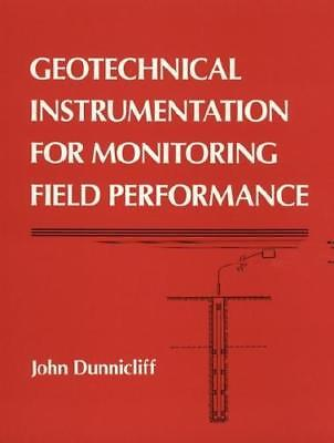 Geotechnical Instrumentation for Monitoring Field Performance by John Dunnicl...