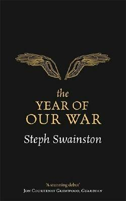 The Year of Our War by Steph Swainston (author)