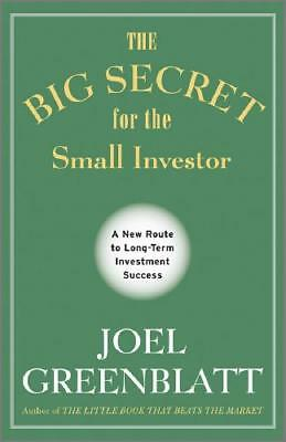 The Big Secret for the Small Investor by Joel Greenblatt (author)